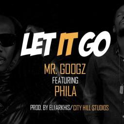 Phila ft Mr Googz - Let it go