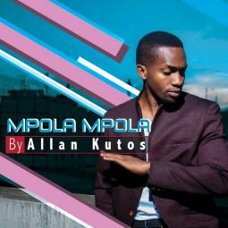 Allan Kutos - Mpola Mpola