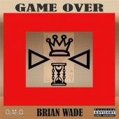 Brian Wade - Game Over