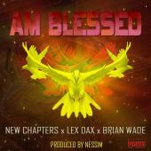 New Chapters Africa ft Lex Dax, Brian Wade - Am Blessed