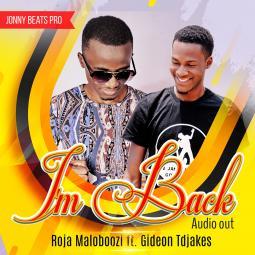 Rodger Maloboozi ft Gideon TD Jakes-I'm Back