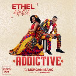 Ethel Ahura ft Morgan Isaac-Addictive