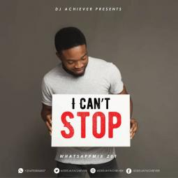 Whatsapp Mix vol 201 | I CANT STOP by Deejay Achiever