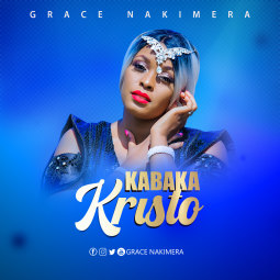 Download Kabaka Kristo by Grace Nakimera