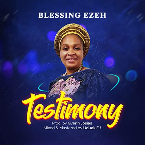 Blessing Ezeh - Testimony - music Video