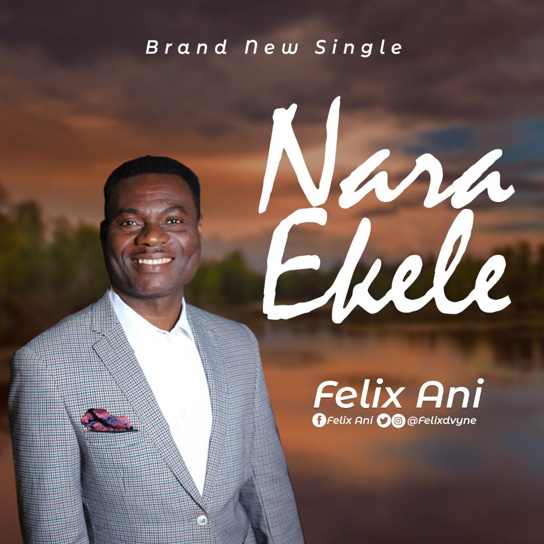 Felix Ani - Nara Ekele - music Video